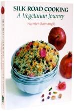 Najmieh Batmanglij Silk Road Cooking A Vegetarian Journey